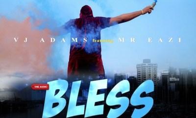 VJ Adams ft. Mr. Eazi - Bless My Way