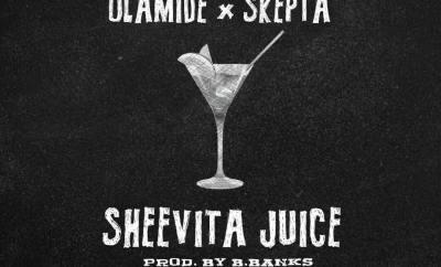 Olamide x Skepta – Sheevita Juice