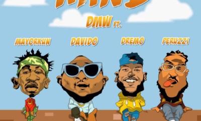 DMW - MIND ft. Davido, Peruzzi, Dremo & Mayorkun