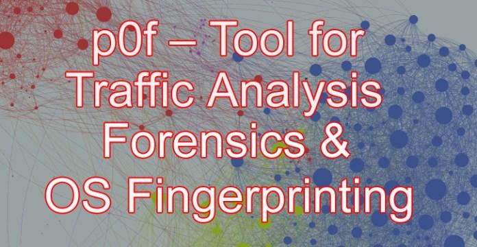 OS Fingerprinting and Forensics  - pof copy - Passive Traffic Analysis OS Fingerprinting and Forensics Tool