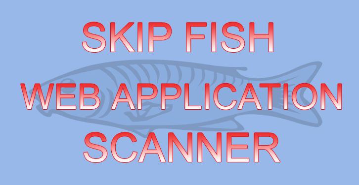 Skipfish - Web Application Security Scanner for XSS, SQL