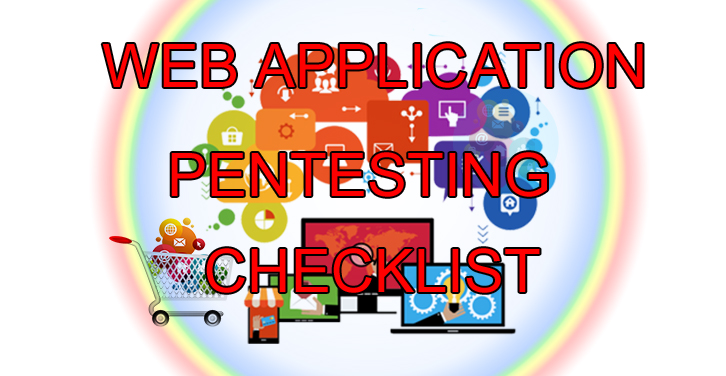 Web Application Penetration Testing Checklist – A Detailed Cheat