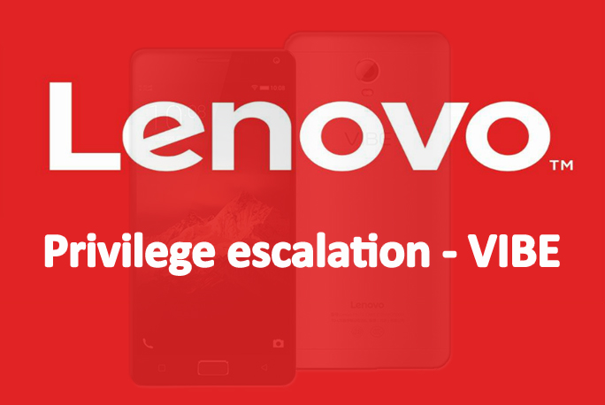 Lenovo VIBE Mobile Phones Vulnerable to Local Root Privilege Escalation