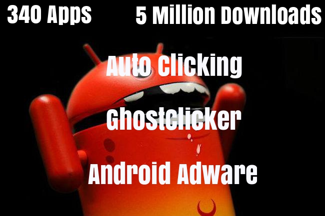 - EjXSY1503018970 - Auto Clicking Android Adware Found in 340 Apps with 5M Downloads