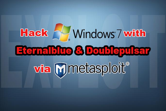 Exploit Windows with EternalBlue & DoublePulsar through Metasploit