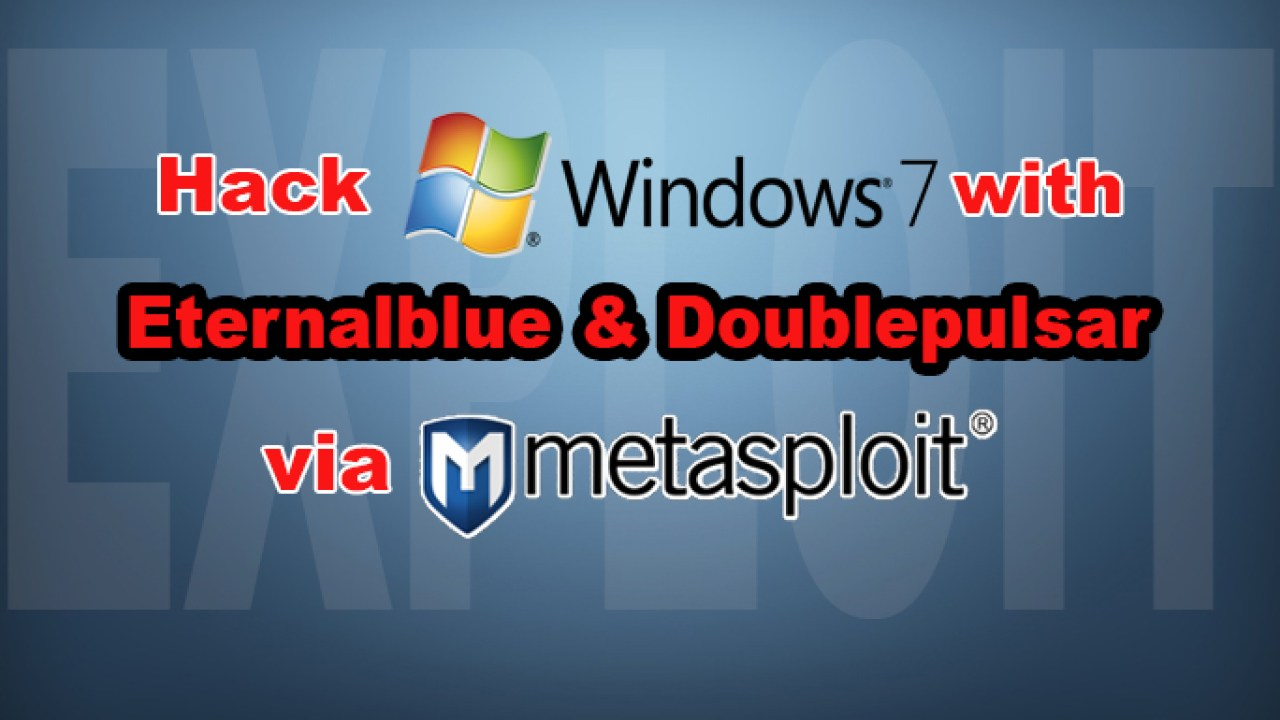 Exploit Windows with EternalBlue & DoublePulsar through
