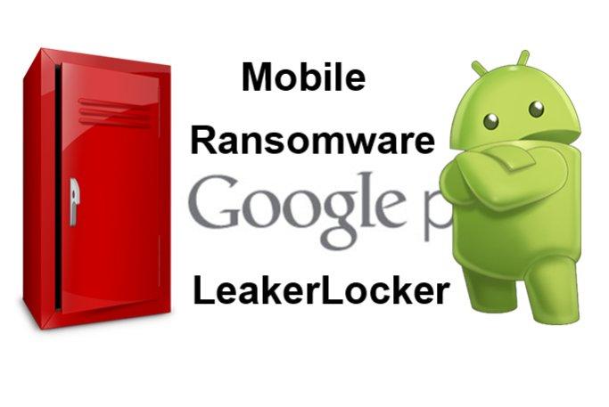Mobile Ransomware LeakerLocker