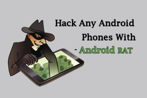 Android Rat – TheFatRat to Hack and Gain access to Targeted