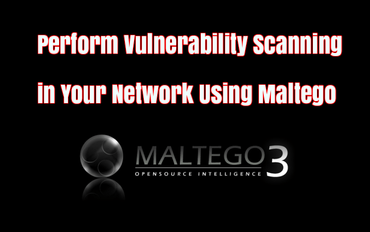 kali linux tutorial vulnerability scanning using maltego