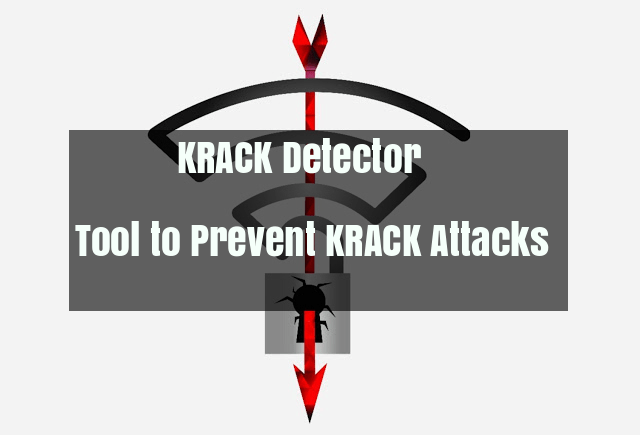 KRACK Attack  - 1qSN71510010739 - KRACK Detector – Tool to Detect and Prevent From KRACK Attack