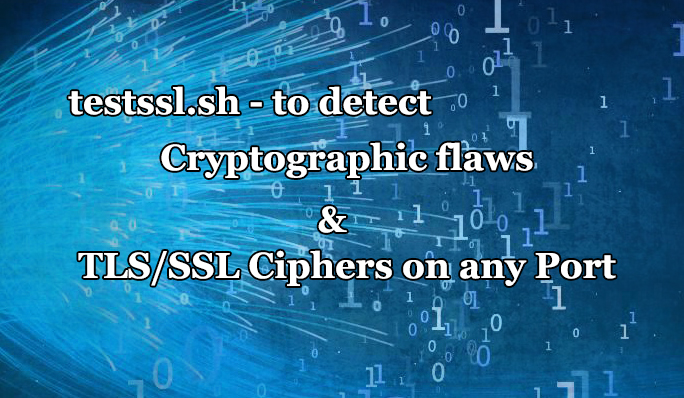 testssl sh - Tool to check TLS/SSL vulnerabilities and Ciphers