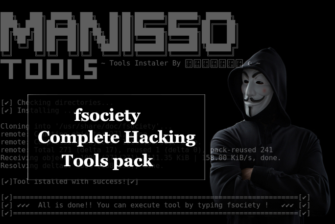 fsociety  - fsociety - fsociety a Complete Hacking Tools pack that a Hacker Needs