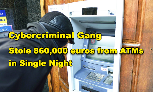 32 ATMs  - 32 ATMs - In a Single Night Cybercriminal Gang stole $ 3.8M slopes from 32 ATMs