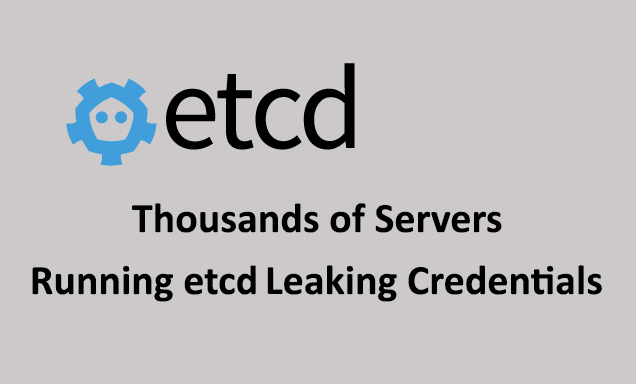 etcd  - etcd - Thousands of Servers Running etcd Leaking Credentials
