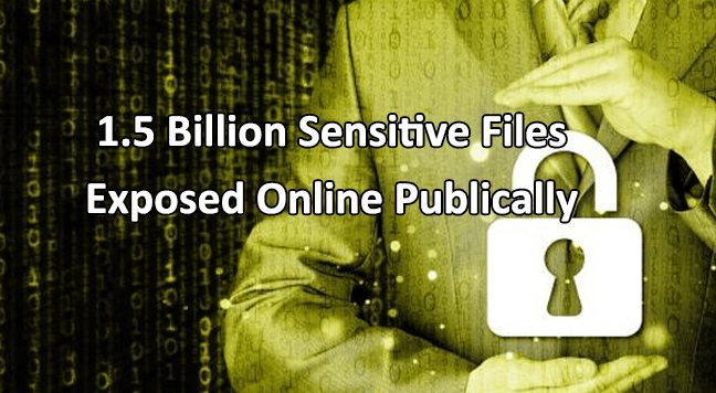 1.5 billion sensitive files  - 1 - 1.5 Billion Sensitive Files Exposed on Internet from Misconfigured Storages