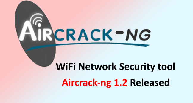 Aircrack-ng 1.2  - Aircrack ng 1 - Aircrack-ng 1.2 Released With Huge Amount of Improvements and Fixes