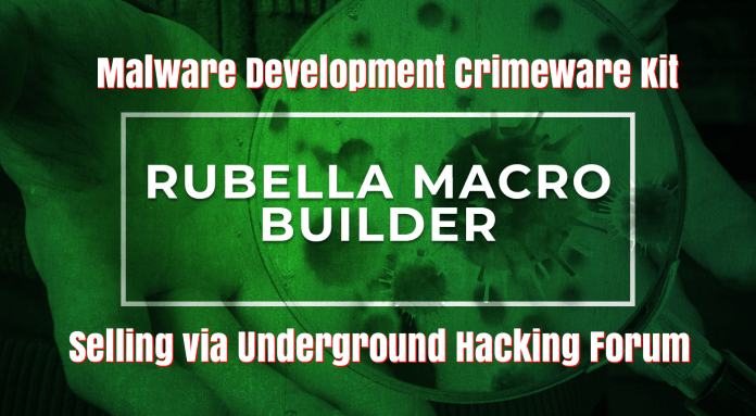 hacking Forum  - Hacking Forum - Rubella Macro Builder – A Crimeware Kit selling in Hacking Forum