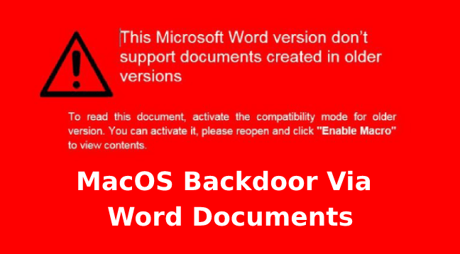 - MacOS Backdoor - New MacOS Backdoor Distributed through Malicious Word Documents