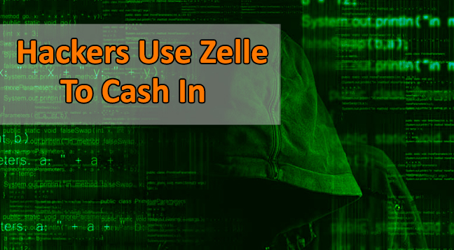 Thousands Of Dollars Stolen As Hackers Use Zelle To Cash In