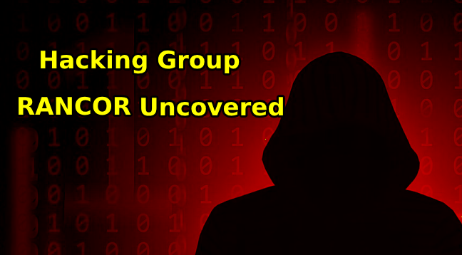 RANCOR group  - RANCOR group - RANCOR Group Identified Targeting South East Asia with new Malware