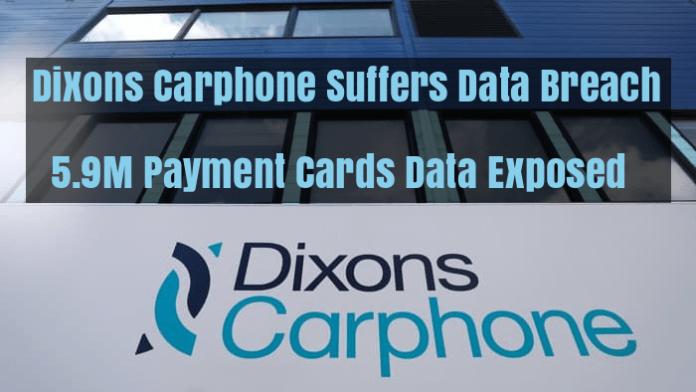 Dixons Carphone  - qeEVu1528953066 - Dixons Carphone Suffers Data Breach, 5.9 M Payment Data Exposed
