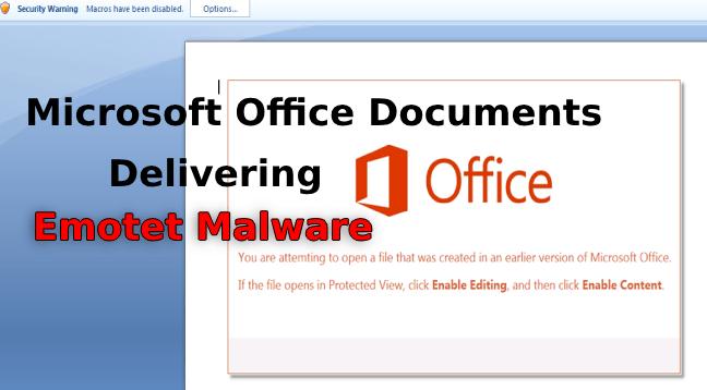 Emotet Malware  - Emotet Malware - Hackers Delivering Emotet Malware Via Microsoft Office Documents
