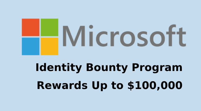 Identity Bounty program  - Identity Bounty program - Microsoft Launches Identity Bounty program That Rewards Up to $100,000