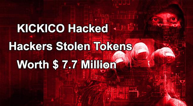 KICKICO Hacked  - KICKICO Hacked - KICKICO Hacked – Hackers Stolen $ 7.7 Million Worth Tokens