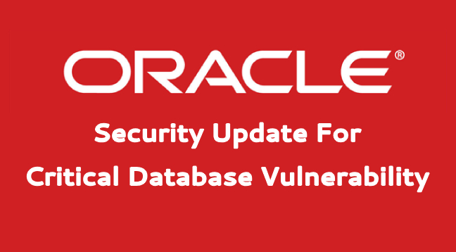 Oracle released security updates  - Oracle released security updates - Oracle Released Security Updates Addressing Critical Database Vulnerability