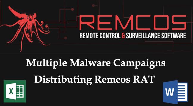 Remcos RAT  - Remcos RAT - Multiple Malware Campaigns Distributing Remcos RAT