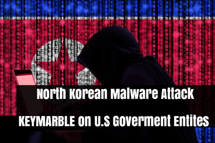 KEYMARBLE  - WGmPP1533850394 - FBI Uncovered North Korean Malware Attack KEYMARBLE on Government Entities