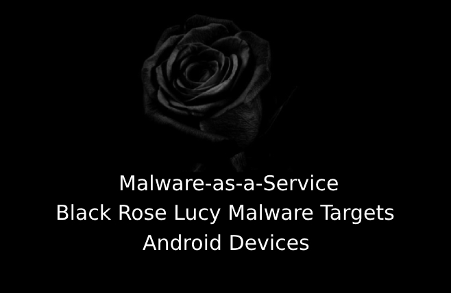 Black Rose Lucy  - Black Rose Luc - Black Rose Lucy Targets Android Devices With Codes for Xiaomi Phones