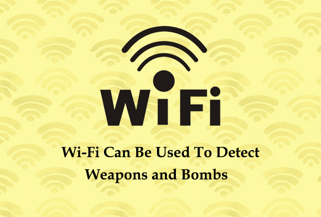 Wi-Fi Devices  - Wi Fi Devices1 - Wi-Fi Devices Can be Used to Detect Weapons and Bombs
