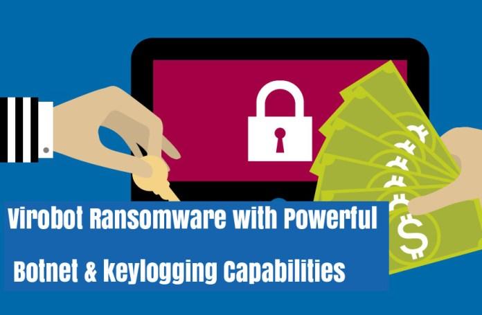 Virobot Ransomware  - cncUd1537602460 - New Virobot Ransomware Spreading with Botnet & keylogging Capabilities
