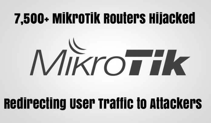 MikroTik  - gTQ2o1536178547 - Hackers Hijacked 7,500+ MikroTik Routers and Redirecting Users Traffic