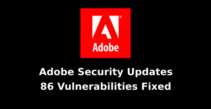 86 Vulnerabilities  - 86 Vulnerabilities - 86 Vulnerabilities Fixed with Adobe Security Updates