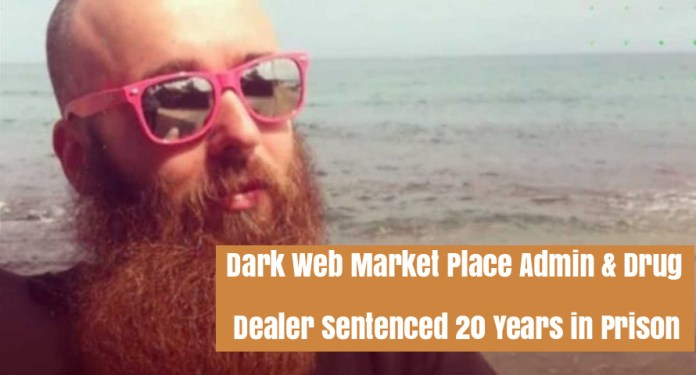 Dark web marketplace  - Dark web marketplace  - Dark web marketplace drug dealer Sentenced 20 Years in Prison