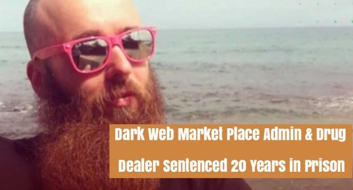 Dark web marketplace  - Dark web marketplace  - Dark web marketplace drug dealer Sentenced 20 Years in Prison