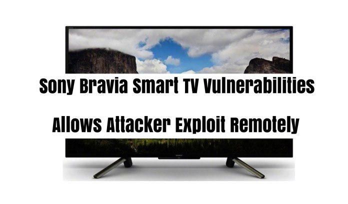 Sony Bravia  - gFhuJ1538876954 - Sony Bravia Smart TV Contain Multiple Critical Vulnerabilities
