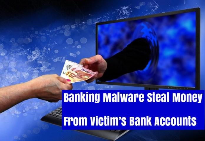 Banking Malware  - pI9P31538354520 - New Banking Malware Steal Money From Victims' Bank Accounts