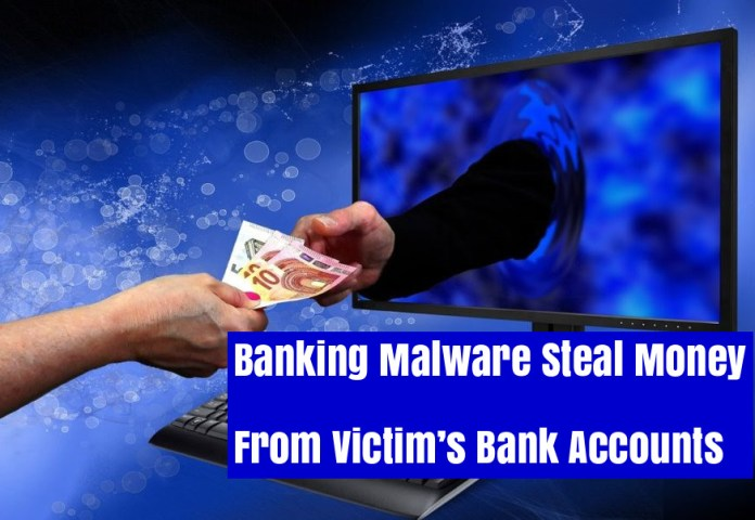 Banking Malware  - pI9P31538354520 - New Banking Malware Steal Money From Victims' Bank Accounts