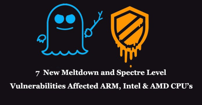 - Meltdown and Spectre - 7 New Meltdown and Spectre Level Vulnerabilities Discovered