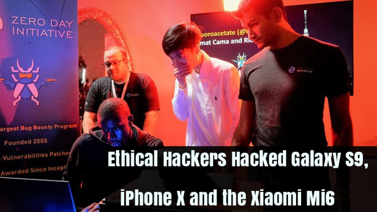 Pwn2Own - Ethical Hackers Hacked Samsung Galaxy S9, iPhone X