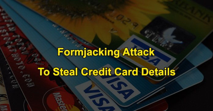 Formjacking  - Formjacking - Formjacking Attack Taht Steal Credit Card Details From Payment Forms