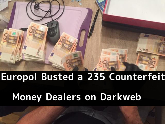 Counterfeit Money  - OMVNL1544454089 - Europol Busted a 235 Counterfeit Money Dealers on Darkweb