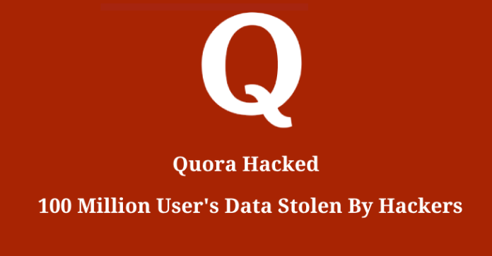 Quora Hacked  - Quora Hacked - Quora hacked – 100 Million User's Data Stolen By Hackers