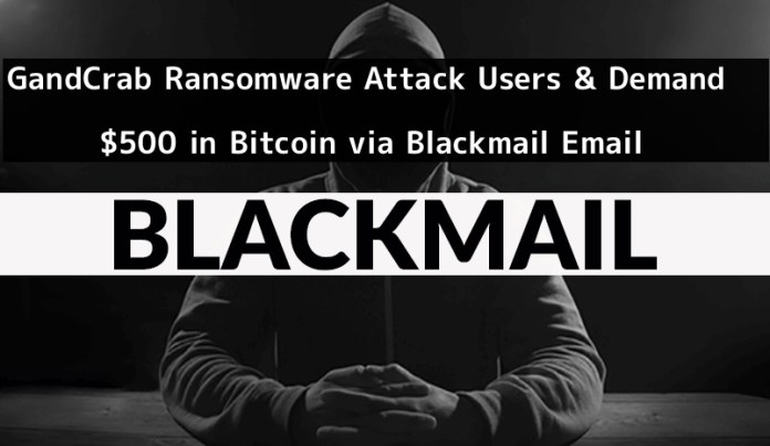 - RPstK1544448571 - GandCrab Ransomware Attack Users & Demand $500 via Blackmail Email