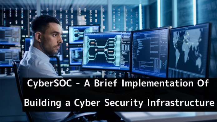 CyberSOC  - m0XnD1546041132 - A Brief Process Of Create a Cyber Security Infrastructure