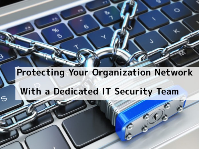 - mZQWX1545671983 - Protecting Your Organization Network With a Dedicated IT Security Team