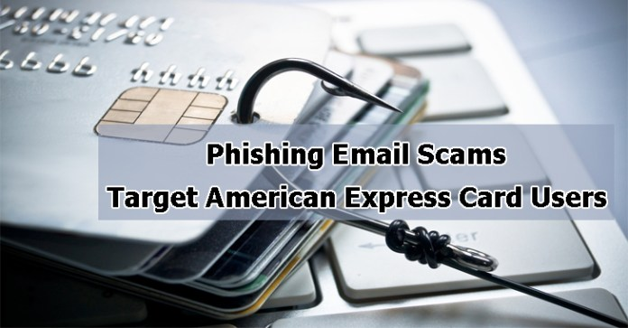 American Express  - American Express - Phishing Email Scams Target American Express Card Users